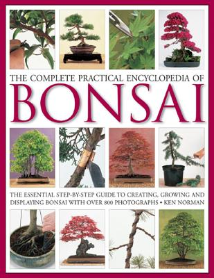 The Complete Practical Encyclopedia of Bonsai By Norman, Ken/ Sutherland, Neil (PHT)